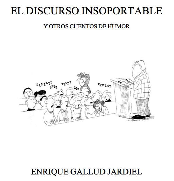 El Discurso Insoportable Enrique Gallud Jardiel
