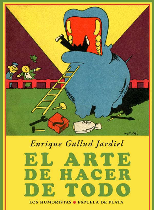 Enrique Gallud Jardiel El arte de hacer de todo