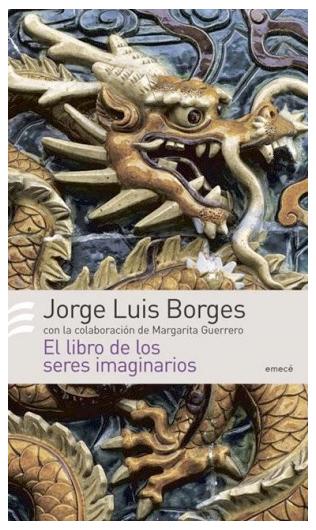 Jorge Luis Borges El libro de los seres imaginarios