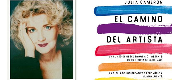 El Camino Del Artista Julia Cameron Las Claves De Su Inspirador Libro Actually Notes Magazine