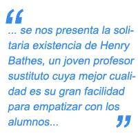 se nos presenta la solitaria existencia de Henry Bathes (interpretado por Adrien Brody), un joven profesor sustituto cuya mejor cualidad es su gran facilidad para empatizar con los alumnos