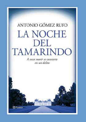 Antonio Gomez Rufo. La noche del Tamarindo
