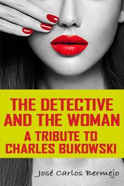 El detective y la mujer. Jose Carlos Bermejo